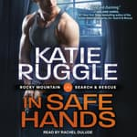 In Safe Hands by  Katie Ruggle audiobook