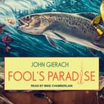 Fool's Paradise by  John Gierach audiobook