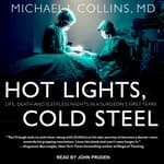 Hot Lights, Cold Steel by  Michael J. Collins MD audiobook