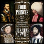 Four Princes by  John Julius Norwich audiobook
