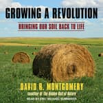 Growing a Revolution by  David R. Montgomery audiobook