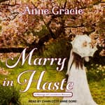 Marry In Haste  by  Anne Gracie audiobook