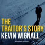 The Traitor's Story by  Kevin Wignall audiobook