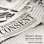 Manufacturing Consent by  Noam Chomsky audiobook