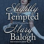 Slightly Tempted by  Mary Balogh audiobook