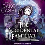 The Accidental Familiar by  Dakota Cassidy audiobook