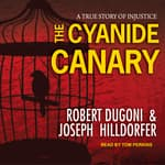 The Cyanide Canary by  Robert Dugoni audiobook