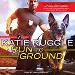 Run to Ground by  Katie Ruggle audiobook