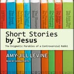 Short Stories by Jesus by  Amy-Jill Levine audiobook