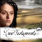 Two Testaments by  Elizabeth Musser audiobook