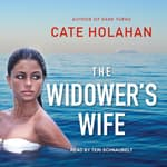 The Widower's Wife by  Cate Holahan audiobook
