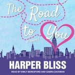 The Road to You by  Harper Bliss audiobook