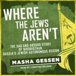 Where the Jews Aren't by  Masha Gessen audiobook