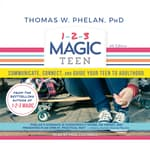 1-2-3 Magic Teen by  Thomas W. Phelan, Ph.D audiobook