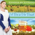 A Bee In Her Bonnet by  Jennifer Beckstrand audiobook