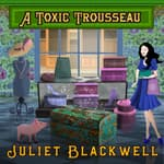 A Toxic Trousseau by  Juliet Blackwell audiobook