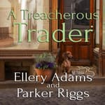 A Treacherous Trader by  Parker Riggs audiobook