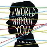 A World Without You by  Beth Revis audiobook