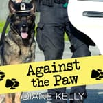 Against the Paw by  Diane Kelly audiobook