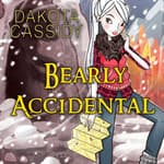 Bearly Accidental by  Dakota Cassidy audiobook