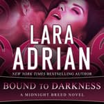 Bound to Darkness by  Lara Adrian audiobook