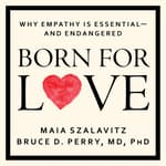 Born for Love by  Bruce D. Perry MD, PhD audiobook