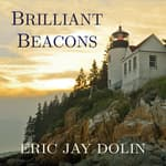 Brilliant Beacons by  Eric Jay Dolin audiobook
