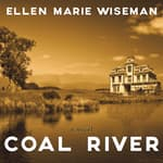 Coal River by  Ellen Marie Wiseman audiobook