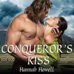 Conqueror's Kiss by  Hannah Howell audiobook