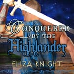 Conquered by the Highlander by  Eliza Knight audiobook