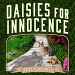 Daisies For Innocence by  Bailey Cattrell audiobook
