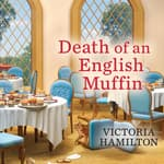 Death of an English Muffin by  Victoria Hamilton audiobook