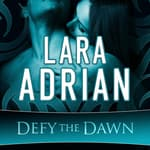 Defy the Dawn by  Lara Adrian audiobook