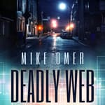 Deadly Web by  Mike Omer audiobook
