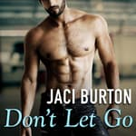 Don't Let Go by  Jaci Burton audiobook