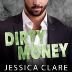 Dirty Money by  Jessica Clare audiobook