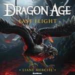 Dragon Age: Last Flight by  Liane Merciel audiobook