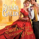 Earls Just Want to Have Fun by  Shana Galen audiobook