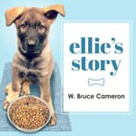 Ellie's Story by  W. Bruce Cameron audiobook