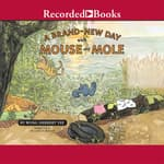 Brand New Day with Mouse-Mole by  Wong Herbert Yee audiobook
