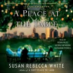 A Place at the Table by  Susan Rebecca White audiobook