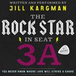 The Rock Star in Seat 3A by  Jill Kargman audiobook
