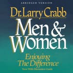 Men and Women by  Lawrence J. Crabb Jr. PhD audiobook