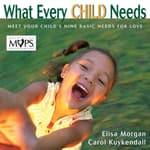 What Every Child Needs by  Elisa Morgan audiobook