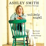 Unlikely Angel by  Ashley Smith audiobook