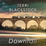 Downfall by  Terri Blackstock audiobook