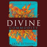 The Divine Commodity by  Skye Jethani audiobook