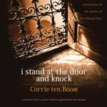 I Stand at the Door and Knock by  Corrie ten Boom audiobook