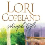 Simple Gifts by  Lori Copeland audiobook