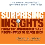 Surprising Insights from the Unchurched and Proven Ways to Reach Them by  Thom S. Rainer audiobook